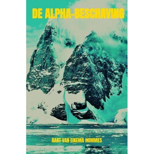 De Alpha-beschaving - Bart van Eikema Hommes (ISBN: 9789464054439)