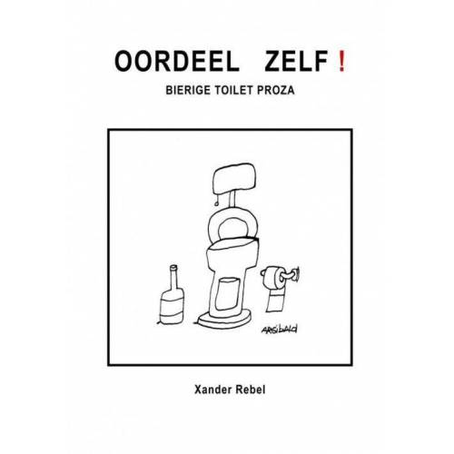 Oordeel Zelf! - Xander Rebel (ISBN: 9789464057126)