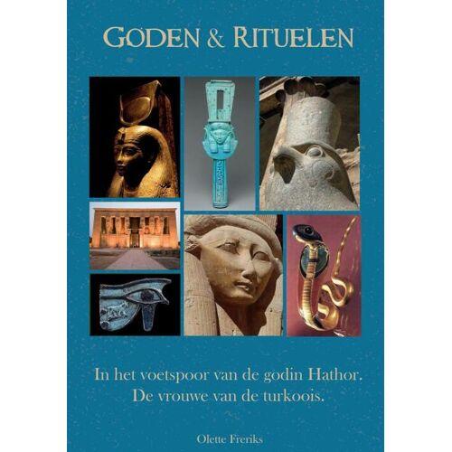 Goden & rituelen: In de voetstappen van de godin Hathor - Olette Freriks (ISBN: 9789464182378)