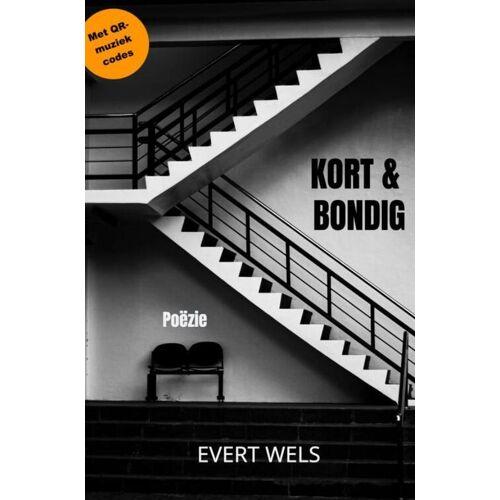 Kort & Bondig - Evert Wels (ISBN: 9789464186314)