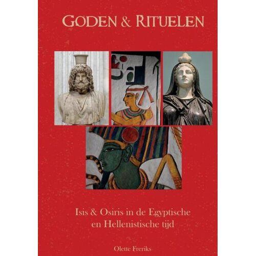 Goden & Rituelen: Isis en Osiris - Olette Freriks (ISBN: 9789464188004)
