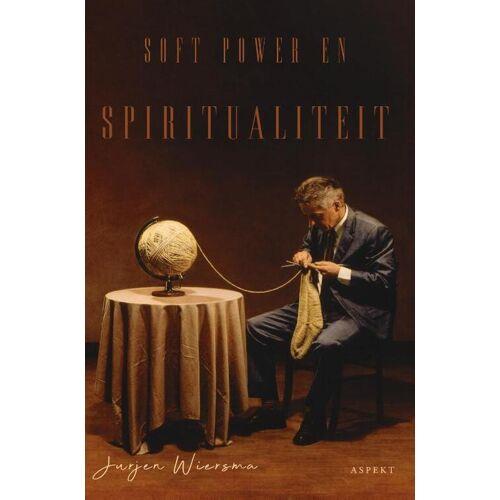 Soft power en spiritualiteit - Jurjen Wiersma (ISBN: 9789464240566)