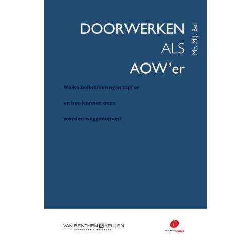 Doorwerken als AOW'er - M.J. Bel (ISBN: 9789490962821)