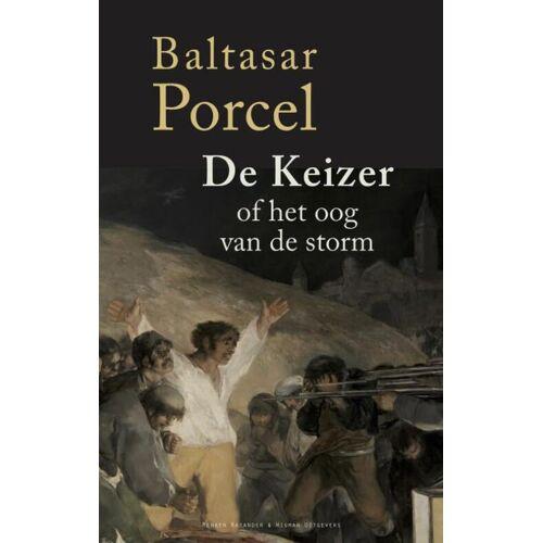 De keizer of het oog van de storm - Baltasar Porcel (ISBN: 9789491495649)