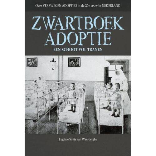 Zwartboek adoptie - Eugenie Smits van Waesberghe (ISBN: 9789491535802)