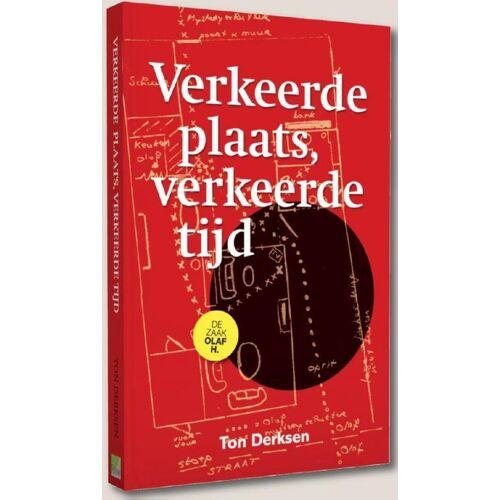 Verkeerde plaats, verkeerde tijd - Ton Derksen (ISBN: 9789491693045)