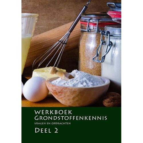Werkboek Grondstoffenkennis - Nederlands Bakkerij Centrum (ISBN: 9789491849404)