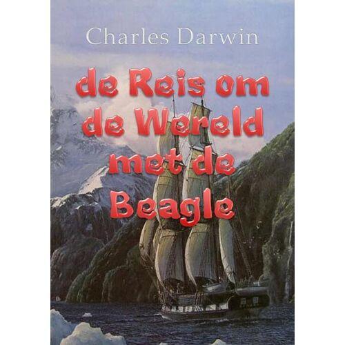De reis om de wereld met de Beagle - Charles Darwin (ISBN: 9789491872785)