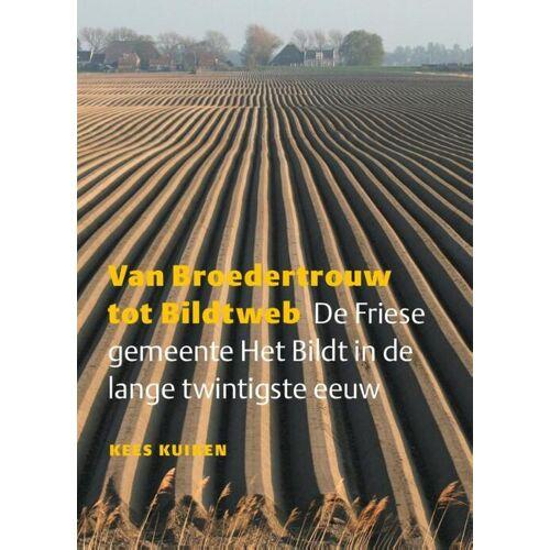 Van broedertrouw tot bildtweb - Kees Kuiken (ISBN: 9789492052032)