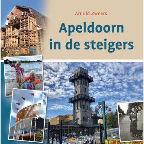 Apeldoorn in de steigers - Arnold Zweers (ISBN: 9789492055712)
