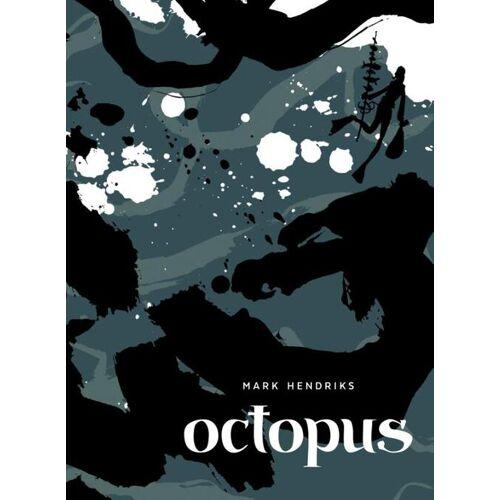 Octopus - Mark Hendriks (ISBN: 9789492117687)