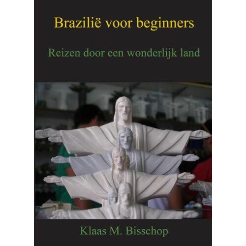 Brazilië voor beginners - Klaas M. Bisschop (ISBN: 9789492247315)
