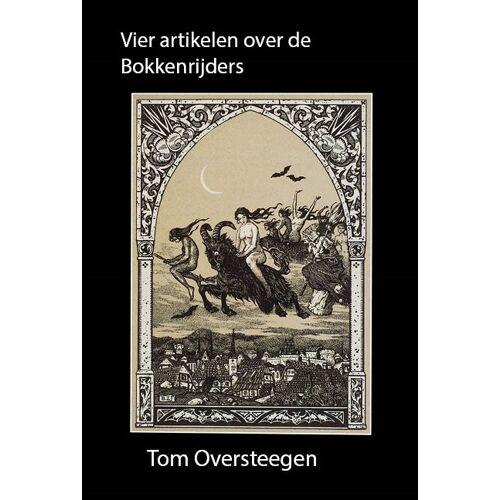 Vier artikelen over de Bokkenrijders - Tom Oversteegen (ISBN: 9789492247704)