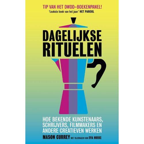 Dagelijkse rituelen - Eva Hoeke, Mason Currey (ISBN: 9789492493378)