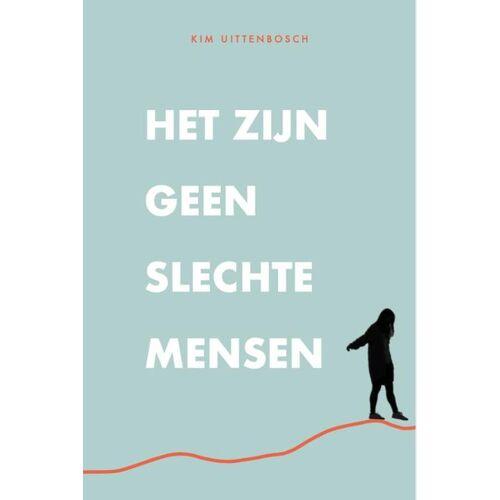 Het zijn geen slechte mensen - Kim Uittenbosch (ISBN: 9789492613066)