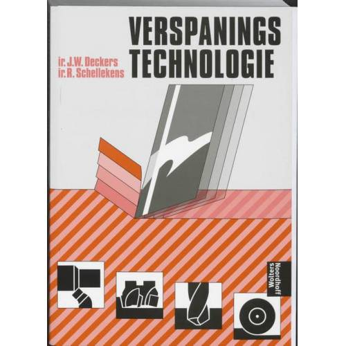 Verspaningstechnologie - J.W. Deckers, R. Schellekens (ISBN: 9789001243111)