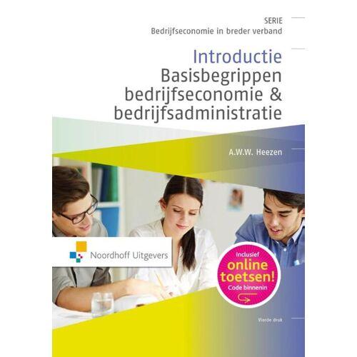 Introductie basisbegrippen bedrijfseconomie en bedrijfsadministratie - A.W.W. Heezen (ISBN: 9789001841799)