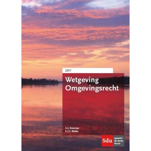Wetgeving Omgevingsrecht 2017 - H.J. Breeman, R.J.G. Bäcker (ISBN: 9789012398497)