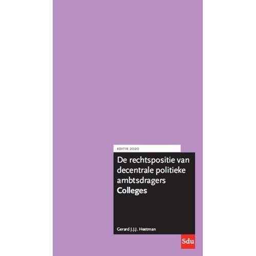 De rechtspositie van decentrale politieke ambtsdragers. Colleges. Editie 2020. - G.J.J.J. Heetman (ISBN: 9789012406055)