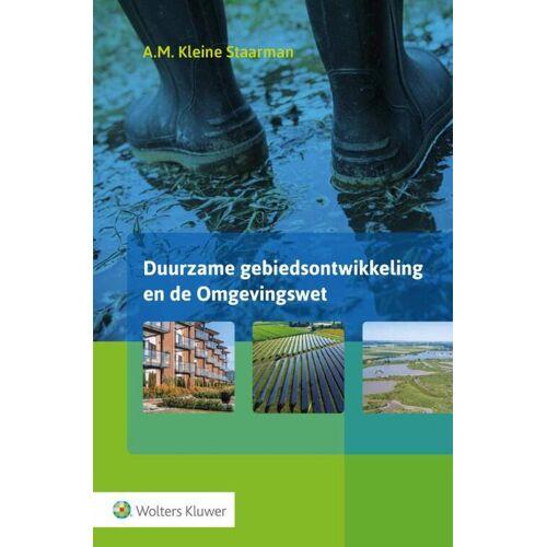 Duurzame gebiedsontwikkeling en de Omgevingswet - A.M. Kleine Staarman (ISBN: 9789013154375)