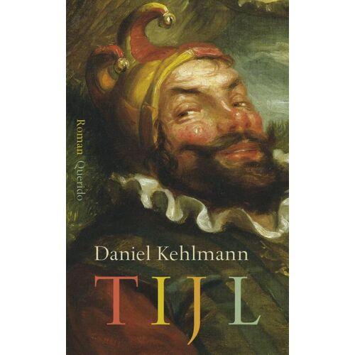 Tijl - Daniel Kehlmann (ISBN: 9789021408156)