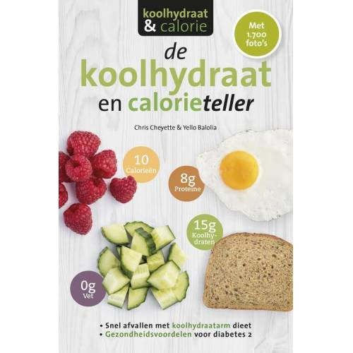 De koolhydraat- en calorieteller - Chris Cheyette, Yello Balolia (ISBN: 9789021568805)
