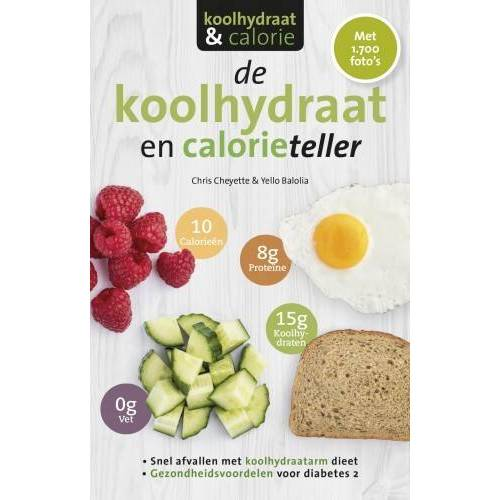 De koolhydraat en calorieteller - Chris Cheyette, Yello Balolia (ISBN: 9789021574752)