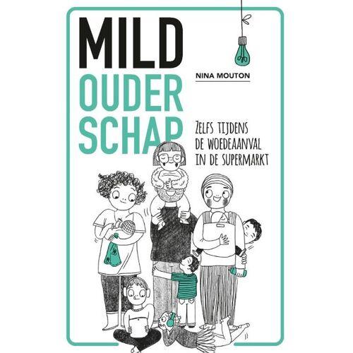 Mild ouderschap - Nina Mouton (ISBN: 9789021578767)