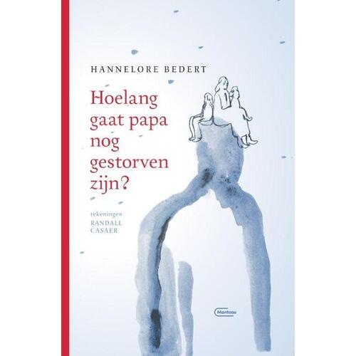 Hoelang gaat papa nog gestorven zijn? - Hannelore Bedert (ISBN: 9789022337752)