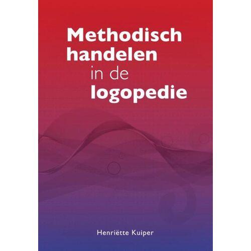 Methodisch handelen in de logopedie - Henriëtte Kuiper (ISBN: 9789023255277)