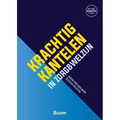 Krachtig kantelen in zorg & welzijn - Louis Polstra, Noor van Leeuwen (ISBN: 9789024404063)
