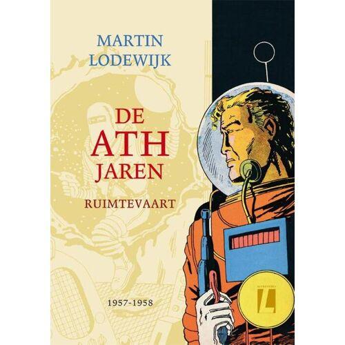 De ATH jaren - Ruimtevaart - Martin Lodewijk (ISBN: 9789024574377)