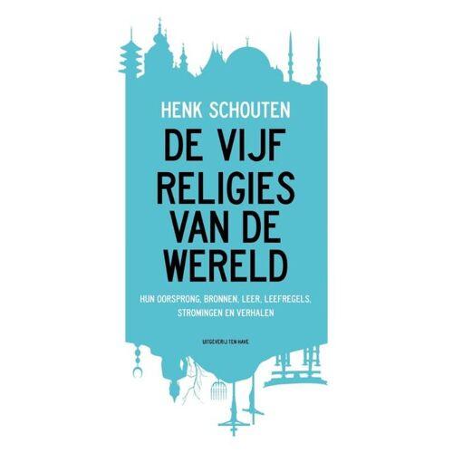 De vijf religies van de wereld - Henk Schouten (ISBN: 9789025904777)