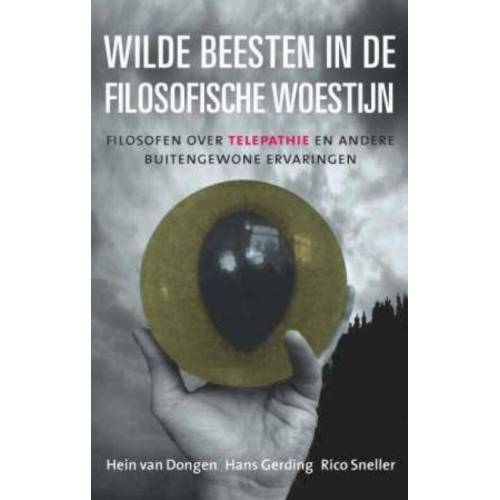 Wilde beesten in de filosofische woestijn - Hans Gerding, Hein van Dongen, Rico Sneller (ISBN: 9789025959463)