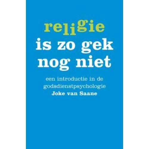 Religie is zo gek nog niet - Joke van Saane (ISBN: 9789025959487)