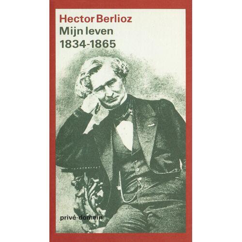 Mijn leven, 1834-1865 - Hector Berlioz (ISBN: 9789029502269)
