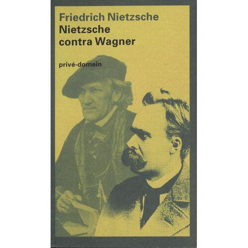 Nietzsche contra Wagner - Friedrich Nietzsche (ISBN: 9789029531788)