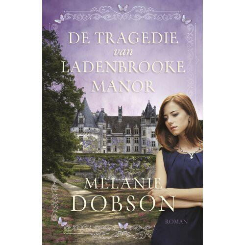 De tragedie van Ladenbrooke Manor - Melanie Dobson (ISBN: 9789029725170)