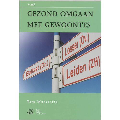 Gezond omgaan met gewoontes - T. Mutsaerts (ISBN: 9789031344512)