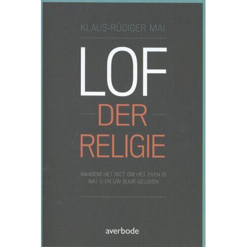 Lof der religie - Klaus-Rudiger Mai (ISBN: 9789031739042)
