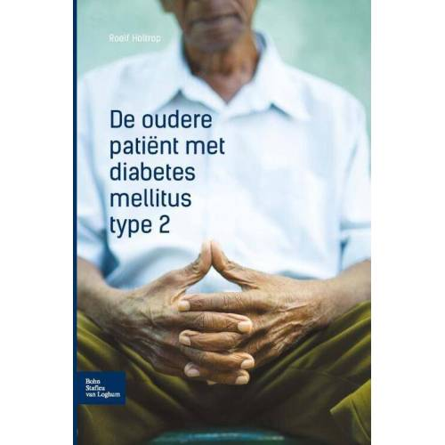 De oudere patiënt met diabetes mellitus type 2 - Roelf Holtrop (ISBN: 9789036807265)