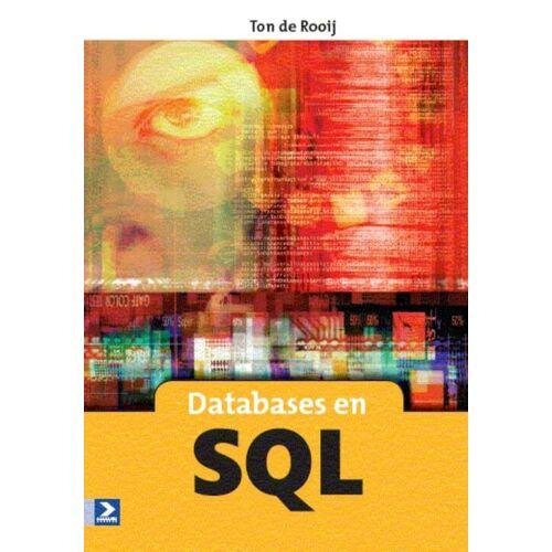 Databases en SQL 4e druk - T. de Rooij (ISBN: 9789039526170)
