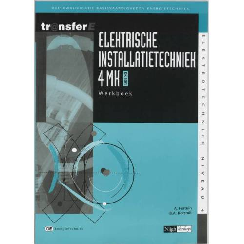 Elektrische installatietechniek - A. Fortuin, B.A. Korsmit (ISBN: 9789042511521)