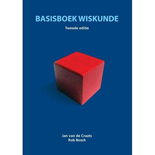 Basisboek wiskunde - Jan van de Craats, R. Bosch (ISBN: 9789043016735)