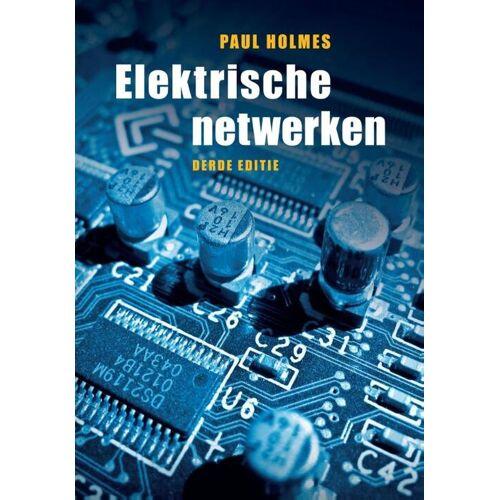 Elektrische netwerken - Paul Holmes (ISBN: 9789043019835)