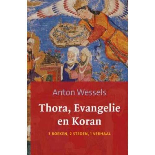 Thora evangelie en koran - Anton Wessels (ISBN: 9789043516907)