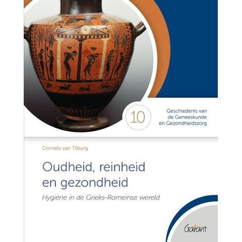 Oudheid, reinheid en gezondheid - Cornelis van Tilburg (ISBN: 9789044136234)