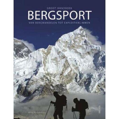 Groot handboek bergsport; van bergwandelen tot expeditieklimmen - Alun Richardson (ISBN: 9789044725261)