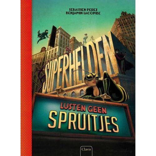 Superhelden lusten geen spruitjes - Sébastien Perez (ISBN: 9789044826302)