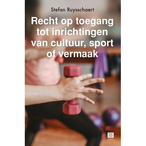 Recht op toegang tot inrichtingen van cultuur, sport of vermaak - Stefan Ruysschaert (ISBN: 9789046610442)